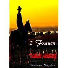 2 Frauen - Heimliche Leidenschaft: Western Lovestory (German Edition)
