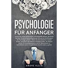 Psychologie für Anfänger - Persönlichkeitsentwicklung, Bewusstsein und Unterbewusstsein, Lebenseinstellung, Selbsthilfe