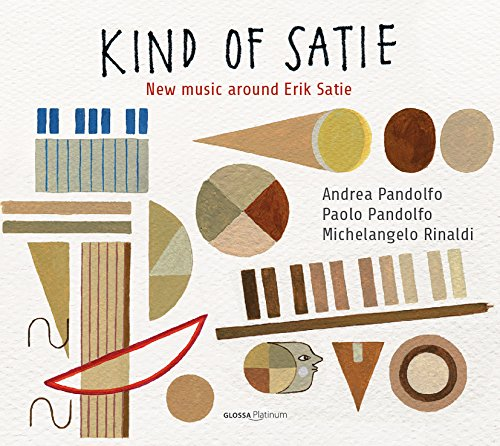 Satie: Kind of Satie - Neue Musik um Satie
