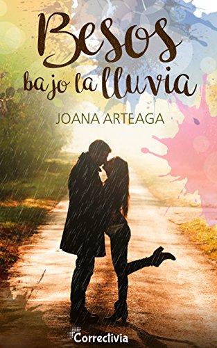 Besos bajo la lluvia de [Arteaga, Joana]