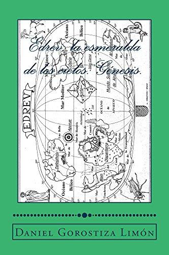 Edrev, la esmeralda de los cielos: Genesis. por Daniel Gorostiza Limón
