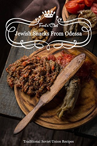 traditional-soviet-union-jewish-recipes-odessas-snacks-english-edition
