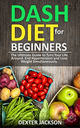 Dash diet beginners guide and quick cookbook dash diet for dash diet beginners guide and quick cookbook dash diet for beginners with action plan fandeluxe Gallery