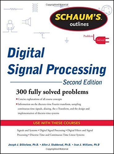 Schaums Outline of Digital Signal Processing, 2nd Edition (Schaum's Outline Series) by Monson H. Hayes (1-Oct-2011) Paperback