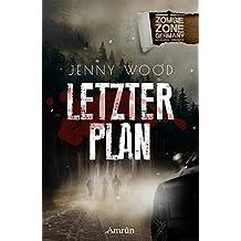 Zombie Zone Germany: Letzter Plan: Eine ZZG-Novelle