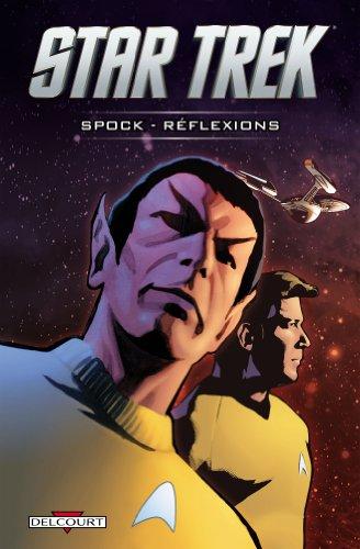 Star Trek, Tome : Spok, réflexions par Scott Tipton, David Tipton, David Messina, Federica Manfredi, Collectif