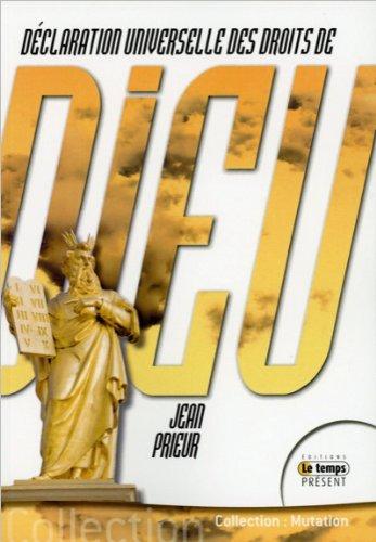 Déclaration universelle des droits de Dieu par Jean Prieur