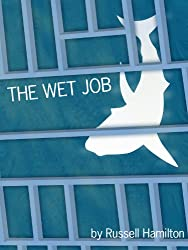 The Wet Job: A Short Story (Agent of Influence) (English Edition)