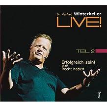 Erfolgreich sein! statt recht haben: Dr. Manfred Winterheller LIVE! - Teil 2