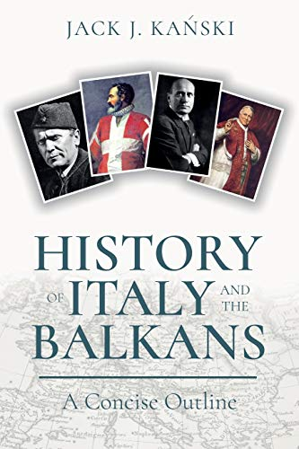 History of Italy and the Balkans: A Concise Outline