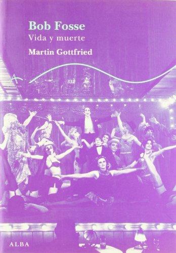 Bob Fosse: Vida y muerte (Trayectos A contratiempo) por Martin Gottfried