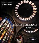 Eglises parisiennes du XXe si�cle. Ar...