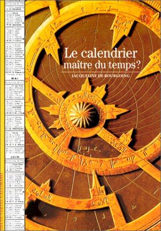 le-calendrier-matre-du-temps-dcouvertes-gallimard
