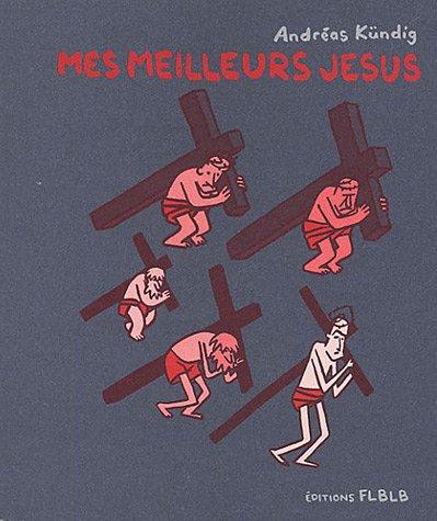 Mes meilleurs Jésus par Andréas Kündig