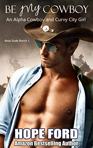 Be My Cowboy: An Alpha Cowboy and Curvy City Girl (Knox Dude Ranch Book 1) (English Edition)