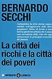 Scarica Libro La citta dei ricchi e la citta dei poveri (PDF,EPUB,MOBI) Online Italiano Gratis