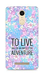 AMEZ to live will be an awfully big adventure Back Cover For Xiaomi Redmi Note 3