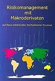 Risikomanagement mit Makroderivaten auf Basis zeitdiskreter stochastischer Prozesse (Berichte aus der Betriebswirtschaft)