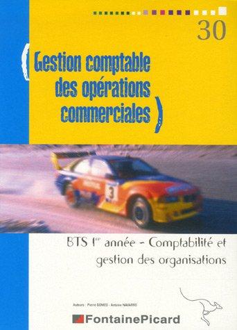 Gestion comptable des opérations commerciales BTS Comptabilité et Gestion des Organisations 1e année