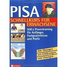 PISA Schnellkurs für Erwachsene: 600 x Powertraining für Anfänger, Fortgeschrittene und Profis