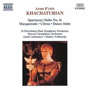 Khachaturian: Spartacus Suite No. 4; Maquerade; Circus; Dance Suite from Naxos