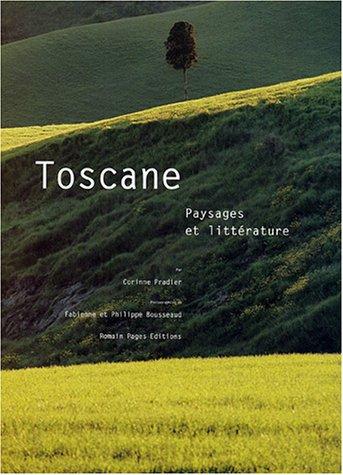 Toscane : Paysages et littrature