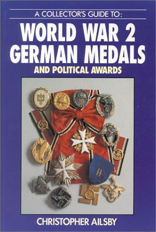 A Collectors Guide to World War 2: German Medals and Political Awards (Collectors Guides)