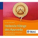 Heilende Klänge des Ayurveda - Hörbuch: Vedische Musik zum Entspannen und Harmonisieren (REIHE, Hörbuch Gesundheit)