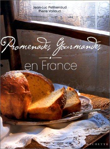 Promenades gourmandes en France par Jean-Luc Petitrenaud