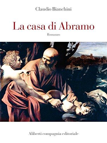 La casa di Abramo (Italian Edition) di Claudio Bianchini