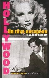 Hollywood, un rêve européen