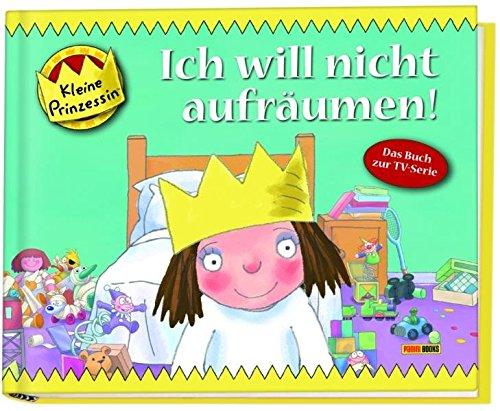 Kleine Prinzessin Geschichtenbuch, Bd. 11: Ich will nicht aufräumen!