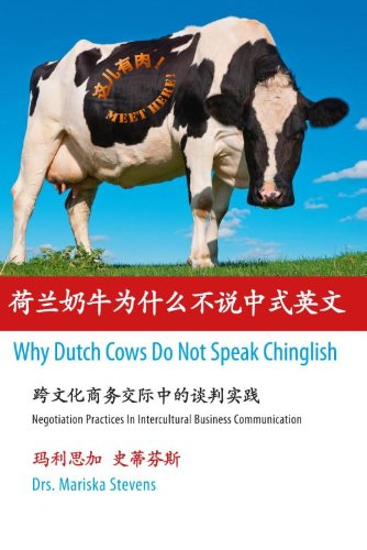 Why Dutch Cows Do Not Speak Chinglish: Negotiation Practices in Intercultural Business Communication