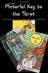 A E Waite's Pictorial Key To The Tarot: by the creator of the best known Tarot deck.