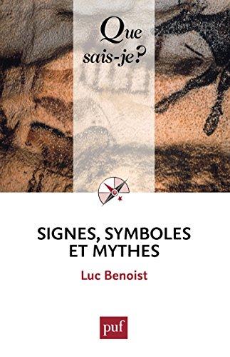 Signes, symboles et mythes: « Que sais-je ? » n° 1605 par Luc Benoist
