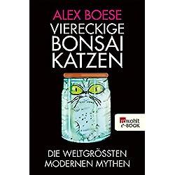 Viereckige Bonsai-Katzen: Die weltgrößten modernen Mythen