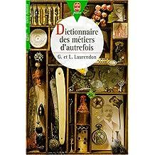 Dictionnaire des métiers d'autrefois
