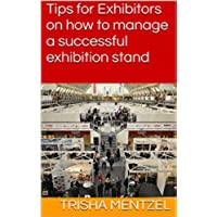 Tips for Exhibitors on how to manage a successful exhibition stand (Tips by B2B Event Management) (English Edition) - Exhibition Tip