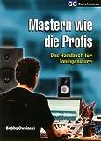 Mastern wie die Profis: Das Handbuch für Toningenieure (Factfinder-Serie) - Bobby Owsinski