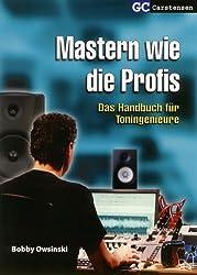 Mastern wie die Profis: Das Handbuch für Toningenieure (Factfinder-Serie)
