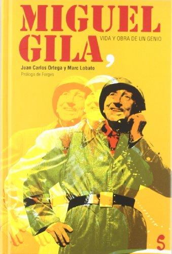 Miguel Gila, vida y obra de un genio (+ CD) (Singular)