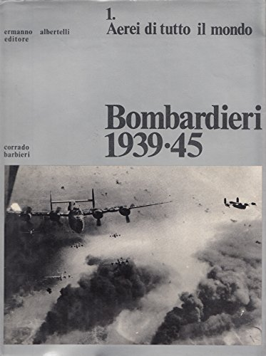 L- bombardieri 1939/45 vol.1 aerei- barbieri - albertelli --- 1974 - cs - zds349