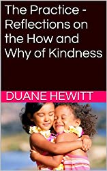 The Practice - Reflections on the How and Why of Kindness