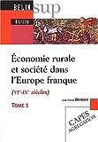 Economie rurale et société dans l'Europe Franque VI au I Xe siècle