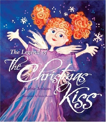 The Legend of the Christmas Kiss - Barbie Holiday Angel