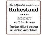 20x20cm METALLSCHILD Türschild ICH BEFINDE MICH IM RUHESTAND Geschenk Rentner