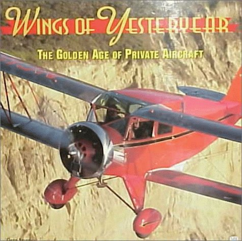 Wings of Yesteryear: Golden Age of Private Aircrafts por Geza Szurovy