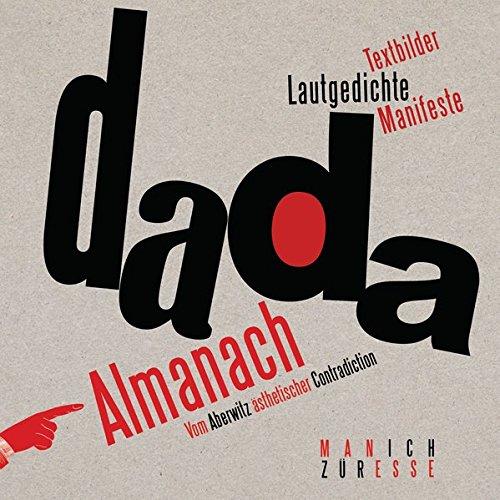 Preisvergleich Produktbild Dada-Almanach: Vom Aberwitz ästhetischer Contradiction - Textbilder, Lautgedichte, Manifeste