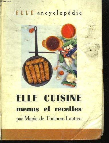 Elle cuisine, menus et recettes par TOULOUSE-LAUTREC Mapie de