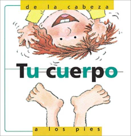 Tu Cuerpo, De LA Cabeza a Los Pies/My Body from Head to Toe por Nuria Roca